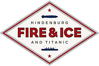 Fire & Ice: Hindenburg and Titanic