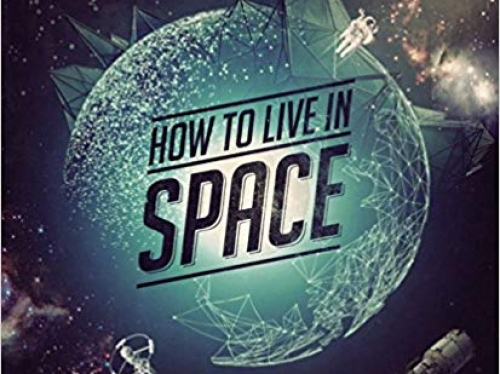 """Cover of book """"How to Live in Space"""""""