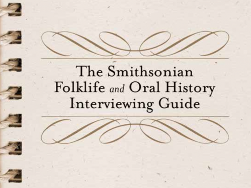Smithsonian Folklife and Oral History Interviewing Guide