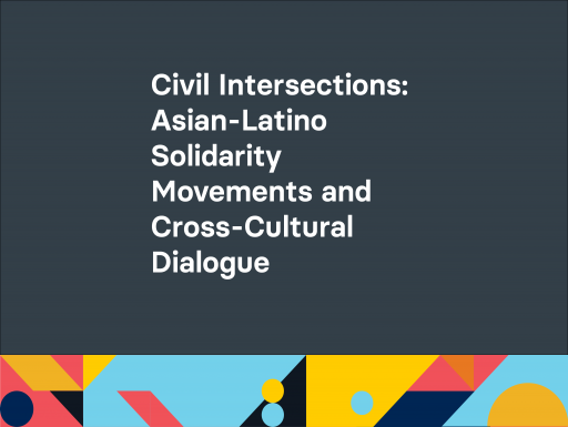 Civil Intersections: Asian-Latino Solidarity Movements and Cross-Cultural Dialoguewith geometric design