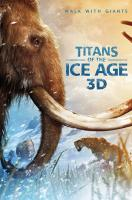 Titans of the Ice Age 3D Poster
