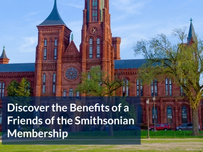 Discover the Benefits of a Friends of the Smithsonian Membership